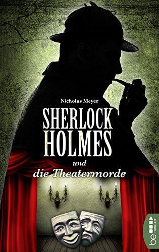 Sherlock Holmes und die Theatermorde: Ein Detektiv-Krimi mit Sherlock Holmes und Dr. Watson