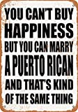 Wall-Color 9 x 12 Metal Sign - You Can't Buy Happiness BUT You CAN Marry A Puerto Rican - Vintage Look