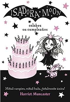Isadora Moon celebra su cumpleaños (Isadora Moon 3) (Spanish Edition) by [Harriet Muncaster, Vanesa Pérez-Sauquillo Muñoz]