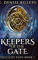 Keepers Of The Gate: Large Print Hardcover Edition