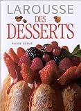 Larousse des desserts - Larousse - 01/09/1997