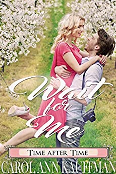 Wait for Me (Time After Time) by [Carol Ann Kauffman]