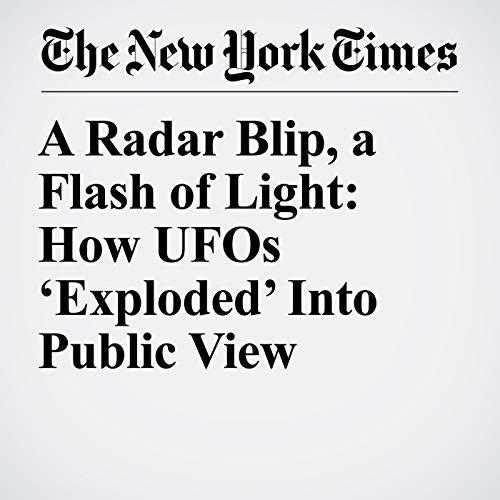 A Radar Blip, a Flash of Light: How UFOs 'Exploded' Into Public View copertina