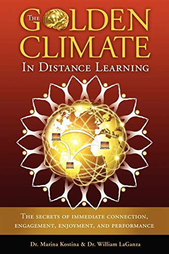 The Golden Climate In Distance Learning The Secrets Of Immediate Connection Engagement Enjoyment And Performance