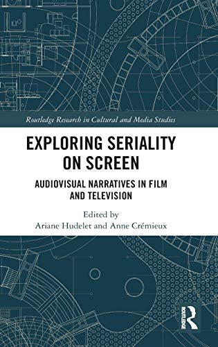 Exploring Seriality on Screen: Audiovisual Narratives in Film and Television