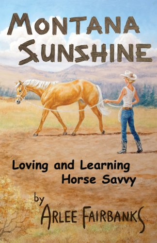 Montana Sunshine: Loving and Learning Horse Savvy (English Edition)
