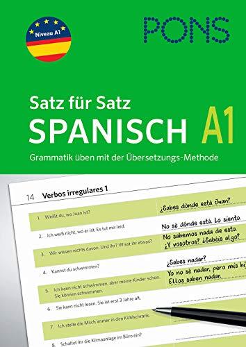 PONS Satz für Satz Spanisch A1: Grammatik üben mit der Übersetzungs-Methode - In einfachen Schritten zum perfekten Spanisch (PONS Satz für Satz - Übungsgrammatik)