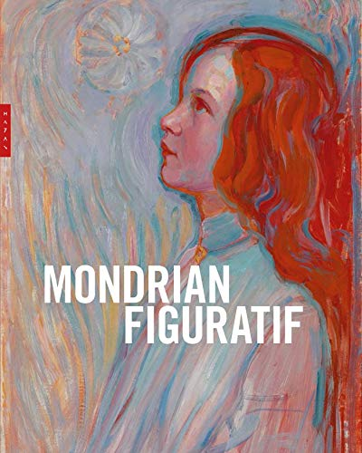 Mondrian figuratif: Une histoire inconnue