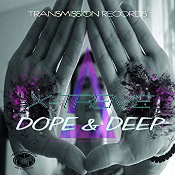 Dope & Deep