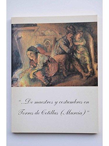 De maestros y costumbres en Torres de Cotillas (Murcia)