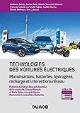 Technologie des voitures électriques : Motorisations, batteries, hydrogène, interactions réseau (Technique et ingénierie) (French Edition)