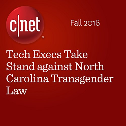 Tech Execs Take Stand against North Carolina Transgender Law audiobook cover art