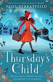 Thursday's Child by [Noel Streatfeild]