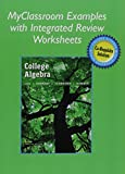 Myclassroom Examples with Integrated Review Worksheets for College Algebra with Integrated Review