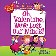 My Weird School Special: Oh, Valentine, We've Lost Our Minds!