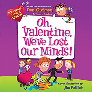 My Weird School Special: Oh, Valentine, We've Lost Our Minds! audiobook cover art