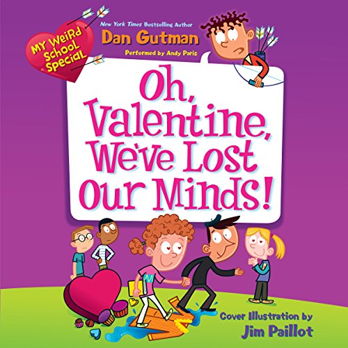 Couverture de My Weird School Special: Oh, Valentine, We've Lost Our Minds!