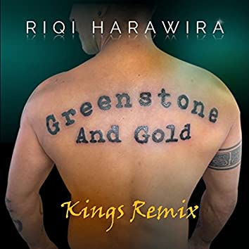 Greenstone and Gold (Kings Remix)