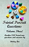 Trivial Pursuit Questions: Volume Three! (English Edition)