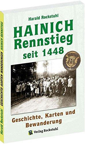 Der HAINICH Rennstieg - seit 1448: Geschichte, Karten und Bewanderung [Historische Wanderung durch ein heutiges Weltnaturerbe]