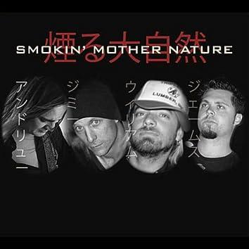 Smokin' Mother Nature