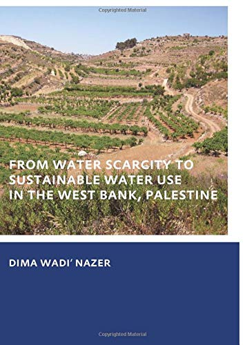 From Water Scarcity to Sustainable Water Use in the West Bank, Palestine
