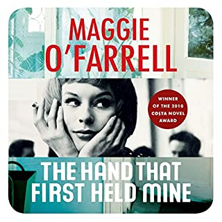 The Hand That First Held Mine                   By:                                                                                                                                 Maggie O'Farrell                               Narrated by:                                                                                                                                 Karen Cass                      Length: 11 hrs and 3 mins     99 ratings     Overall 4.2