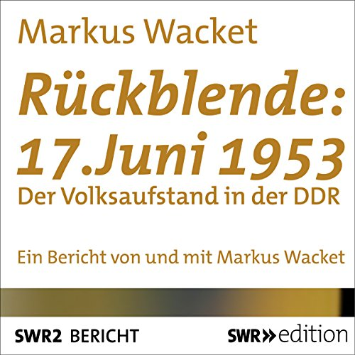Rückblende: 17. Juni 1953 audiobook cover art