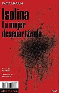 Isolina: La mujer descuartizada: 11 par Dacia Maraini