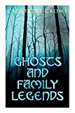 Ghosts and Family Legends: Horror Stories & Supernatural Tales