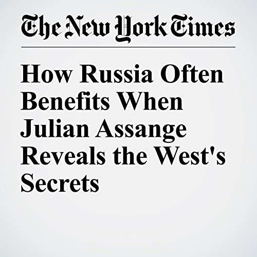 How Russia Often Benefits When Julian Assange Reveals the West's Secrets audiobook cover art