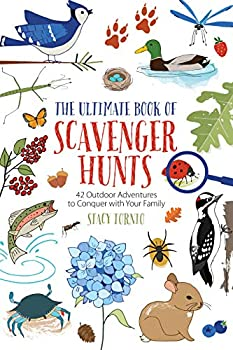 The Ultimate Book of Scavenger Hunts  42 Outdoor Adventures to Conquer with Your Family