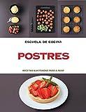 Postres (Escuela de cocina): Recetas ilustradas paso a paso