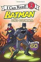 Batman Classic: Dino Dilemma (I Can Read Level 2)