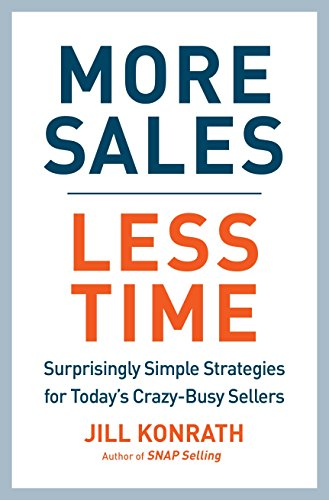 Image of More Sales, Less Time: Surprisingly Simple Strategies for Today's Crazy-Busy Sellers