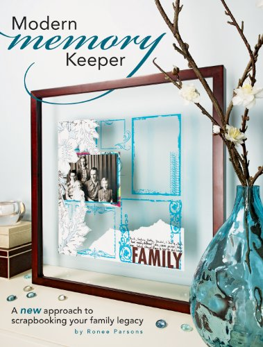Modern Memory Keeper: A New Approach To Scrapbooking Your Family Legacy (English Edition)