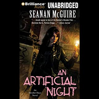 An Artificial Night     An October Daye Novel, Book 3              Written by:                                                                                                                                 Seanan McGuire                               Narrated by:                                                                                                                                 Mary Robinette Kowal                      Length: 12 hrs and 28 mins     6 ratings     Overall 3.8