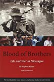 Blood of Brothers: Life and War in Nicaragua, With New Afterword (Series on...