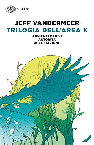 Trilogia dell'Area X: Annientamento-Autorità-Accettazione