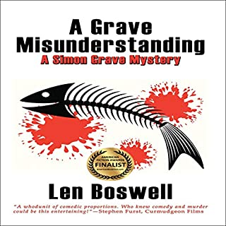 A Grave Misunderstanding     A Simon Grave Mystery              By:                                                                                                                                 Len Boswell                               Narrated by:                                                                                                                                 JC Jacobson                      Length: 5 hrs and 23 mins     3 ratings     Overall 4.7