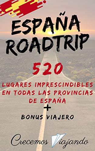 RoadTrip por España: 10 Lugares impresicindibles en las 52 ...