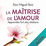 La maîtrise de l'amour - Apprendre l'art des relations - 15,95 €