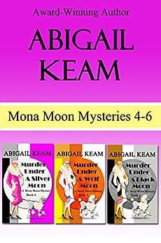 Mona Moon Mystery Box Set 2: Murder Under A Silver Moon, Murder Under A Wolf Moon, Murder Under A Black Moon by [Abigail Keam ]