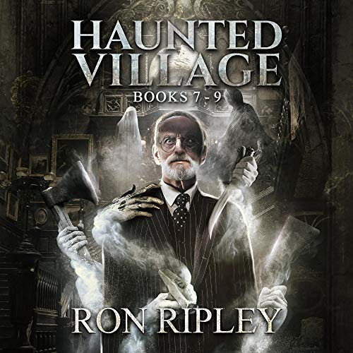 Haunted Village Series Books 7 - 9 Audiobook By Ron Ripley, Scare Street cover art