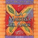 La Maestría Del Amor: 48 cartas de sabiduría tolteca (Sabiduria Tolteca)