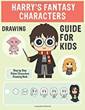 Harry's Fantasy Characters Drawing Guide For kids: Step By Step Potter Characters Easy Drawing Book for Kids 6 to 15