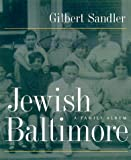 JEWISH BALTIMORE: A Family Album - Gilbert Sandler