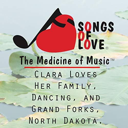 Clara Loves Her Family, Dancing, and Grand Forks, North Dakota.