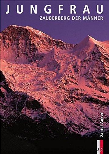 Jungfrau, Zauberberg der Männer (Bergmonografie)