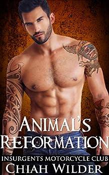 Animal's Reformation: Insurgents Motorcycle Club Romance (Insurgents MC Romance Book 13) by [Chiah Wilder, Lisa Cullinan]